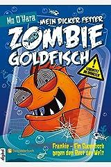Mein dicker fetter Zombie-Goldfisch, Band 06: Frankie - Ein Superfisch gegen den Rest der Welt (German Edition) Kindle Edition