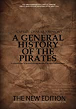 A General History of the Pirates: The New Edition (English Edition)