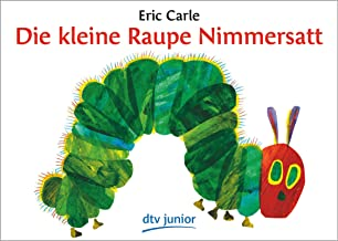 Die Kleine Raupe Nimmersatt/ the Very Hungry Caterpillar (German Edition)