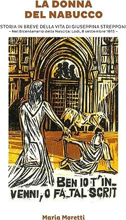 La donna del Nabucco Storia in breve della vita di Giuseppina Strepponi