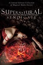 Supernatural Syndicate: A Limited Edition Collection of Magical Mafia Stories