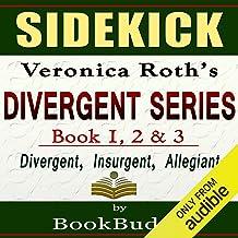 Divergent Series (Divergent, Insurgent, Allegiant): by Veronica Roth -- Sidekick