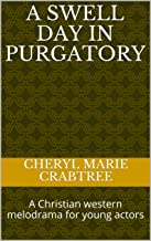 A SWELL DAY in PURGATORY: A Christian western melodrama for young actors