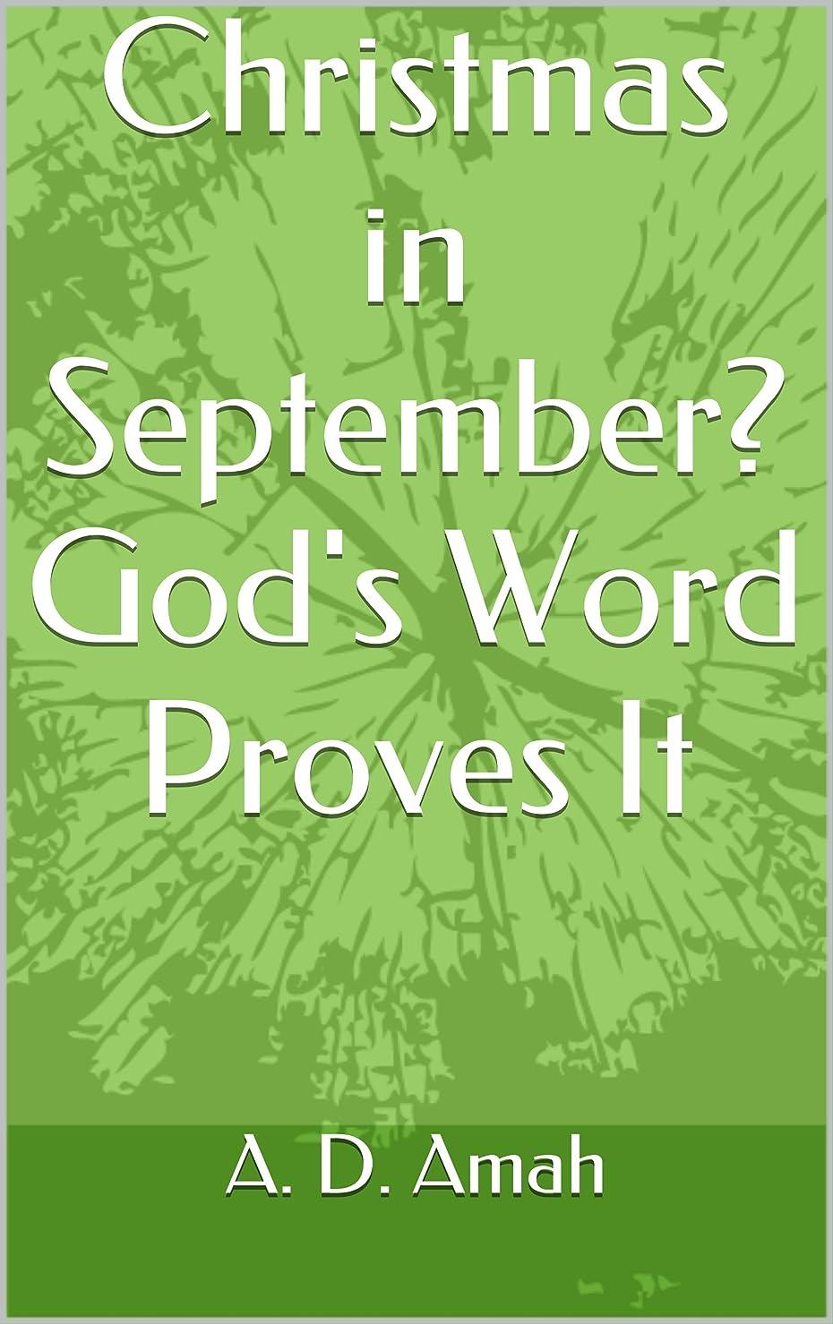 海洋ポール説得Christmas in September?  God's Word Proves It (English Edition)