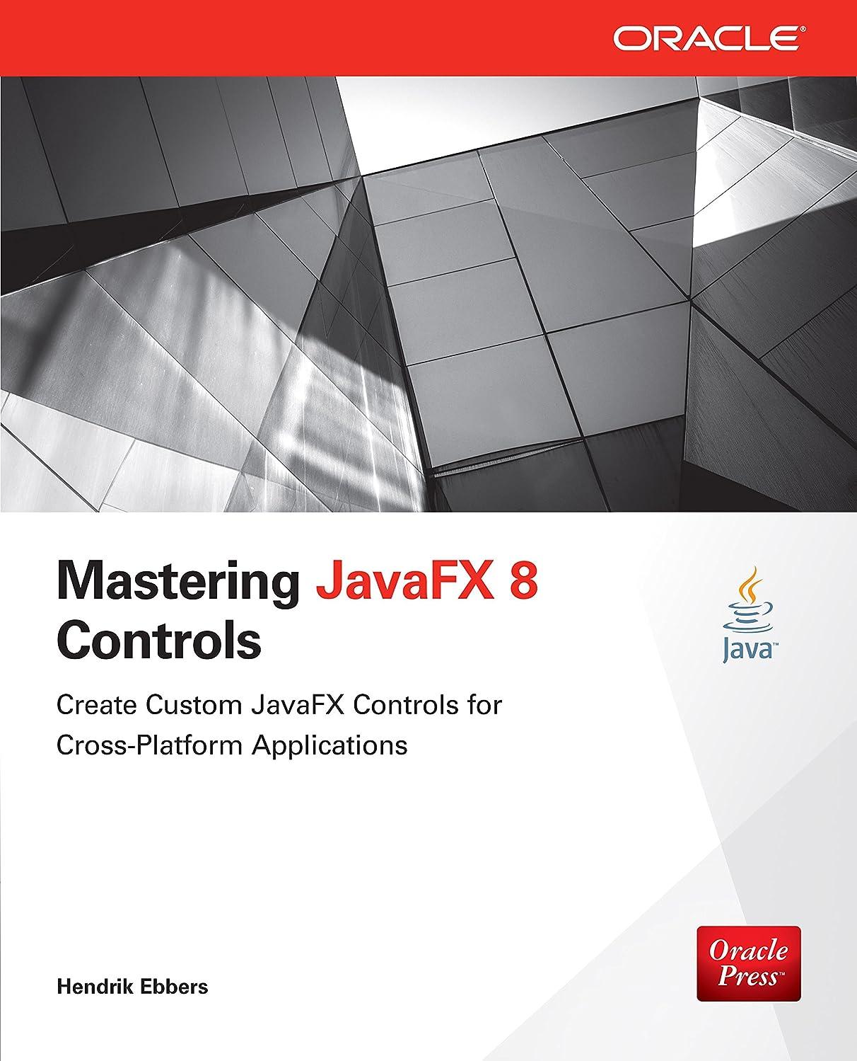 過去製作引っ張るMastering JavaFX 8 Controls (Oracle Press) (English Edition)
