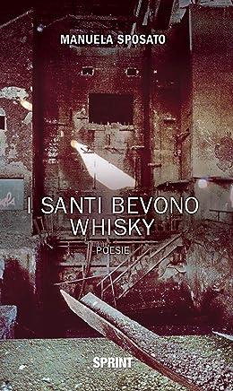 I santi bevono whisky