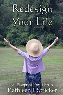 Redesign Your Life: A Blueprint For Health