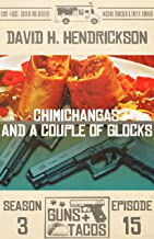 Chimichangas and a Couple of Glocks (Guns + Tacos Book 15)
