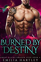Burned By Destiny (Great Plains Dragon Feud Book 6) Kindle Edition