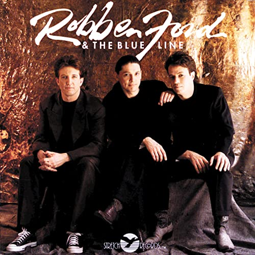 Robben Ford & The Blue Line by Robben Ford & The Blue Line on Amazon