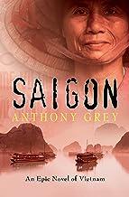 Saigon: An Epic Novel of Vietnam