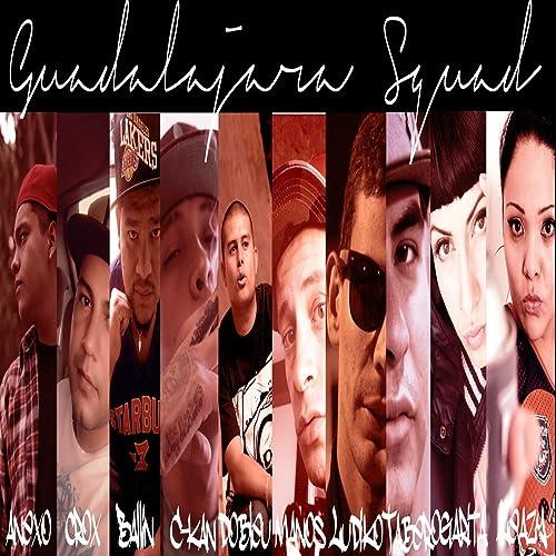 Guadalajara Squad [Explicit] de Guadalajara Squad en Amazon ...