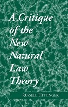 Critique of the New Natural Law Theory (Revisions: A Series of Books on Ethics)