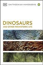 Dinosaurs and Other Prehistoric Life (DK Smithsonian Handbook)