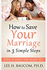 How To Save Your Marriage In 3 Simple Steps Kindle Edition