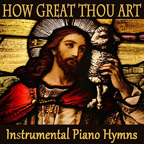 How Great Thou Art Instrumental Version By Hymns On Piano