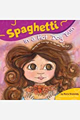 Spaghetti in a Hot Dog Bun: Having the Courage To Be Who You Are Kindle Edition
