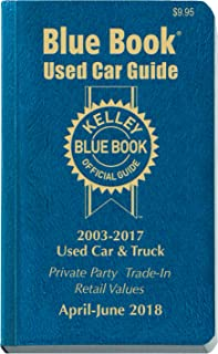 Kelley Blue Book Consumer Guide Used Car Edition: Consumer Edition Apr - June 2018