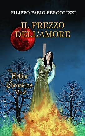 Il prezzo dellamore: The Arthur Chronicles Vol.2
