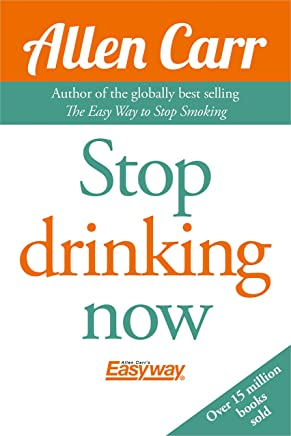 Stop Drinking Now (English Edition)