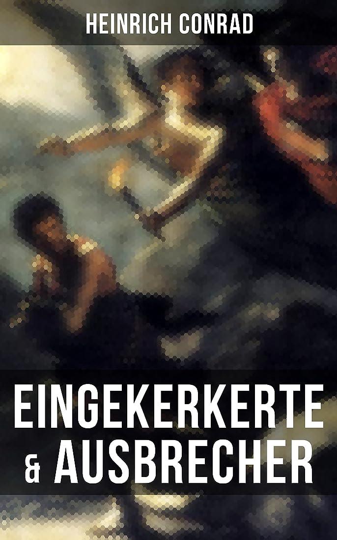 印刷する汗少しEingekerkerte & Ausbrecher (TREDITION CLASSICS) (German Edition)