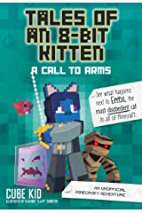 Tales of an 8-Bit Kitten: A Call to Arms: An Unofficial Minecraft Adventure Kindle Edition