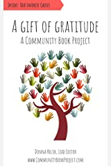 A Gift of Gratitude: A Community Book Project Kindle Edition