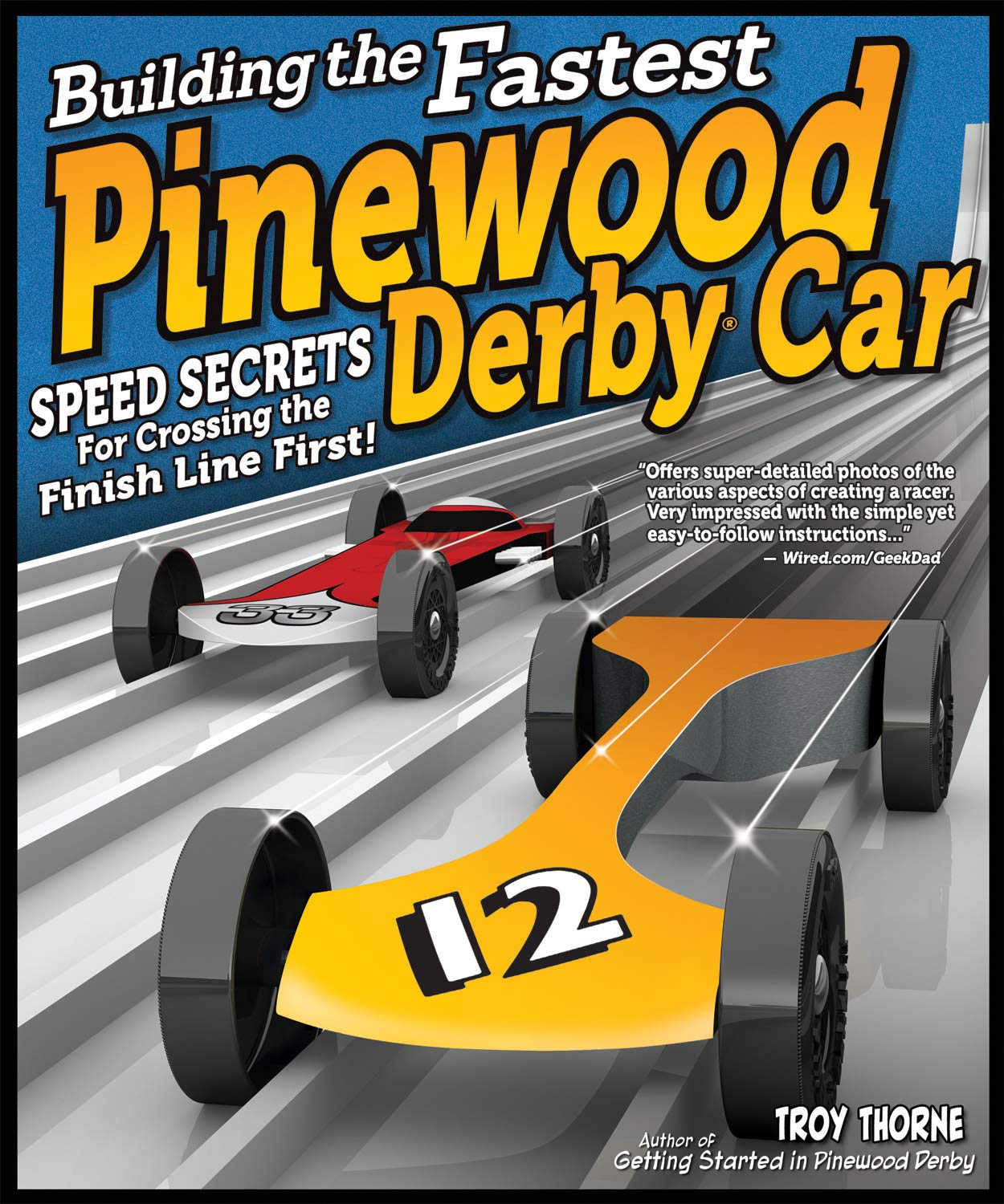 Image OfBuilding The Fastest Pinewood Derby Car: Speed Secrets For Crossing The Finish Line First! (English Edition)