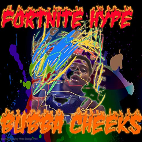 Fortnite Hype (feat. Kidd Marley) de Bubba Cheeks en Amazon ...