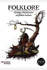 Folklore: Antologia del fantastico sul folklore italiano (TrueFantasy) Formato Kindle