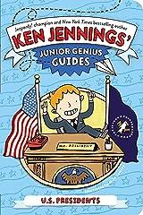 U.S. Presidents (Ken Jennings' Junior Genius Guides) Kindle Edition