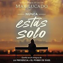 Nunca estás solo [You Are Never Alone]: Confía en el milagro de la presencia y el poder de Dios [Trust in the Miracle of G...