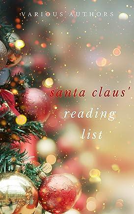 Ho! Ho! Ho! Santa Claus' Reading List: 250+ Vintage Christmas Stories, Carols, Novellas, Poems by 120+ Authors (English Edition)