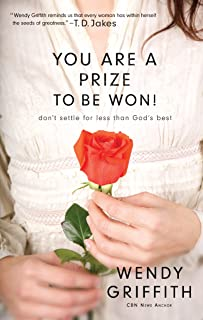 You Are a Prize to be Won: Don't Settle for Less Than God's Best