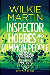 Inspector Hobbes and the Common People: Comedy Crime Fantasy (Unhuman Book 5) Kindle Edition