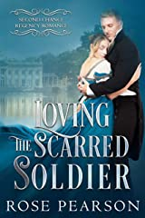 Loving the Scarred Soldier (Second Chance Regency Romance Book 1) Kindle Edition