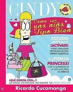 Cómo ser una niña tipo bien (Cindy la Regia) (Spanish Edition)