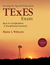 Passing the Special Education TExES Exam: Keys to Certification and Exceptional Learners