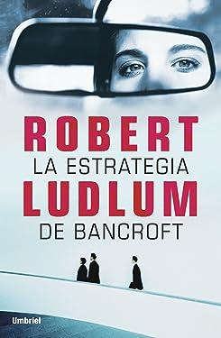 La estrategia de Bancroft (Umbriel thriller) (Spanish Edition)