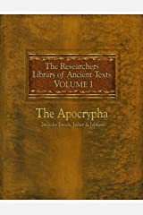 The Researchers Library of Ancient Texts: Volume One The Apocrypha Includes the Books of Enoch, Jasher, and Jubilees Kindle Edition