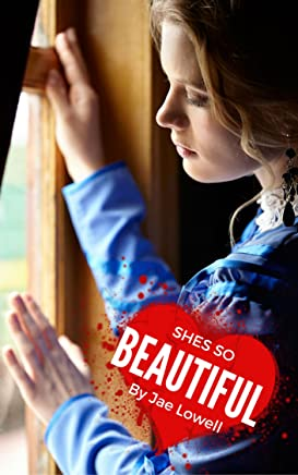 Shes So Beautiful: The thoughts of a stalker (English Edition)
