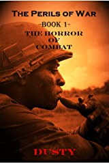 The Perils of War Book 1: The Horror of Combat! Kindle Edition