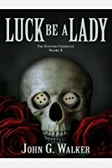 Luck Be A Lady (The Statford Chronicles Book 10) Kindle Edition
