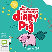 The Unbelievable Top Secret Diary of Pig: Diary of Pig, Book 1