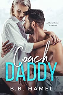 Coach Daddy: A Dark Daddy Romance (Dark Daddies Book 3)