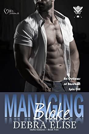 MANAGING BLAKE: (The Outlaws of Baseball series spin-off) (Idaho Outlaws Book 2)