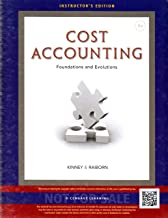 Cost Accounting Foundations and Evolutions Instructor's Edition