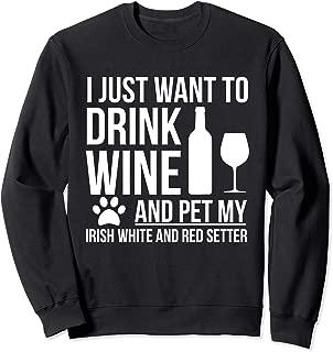 Drink Wine Pet Irish white and red setter dog owner lover Sweatshirt