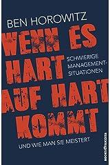 Wenn es hart auf hart kommt: Schwierige Management-Situationen und wie man sie meistert (German Edition) Format Kindle