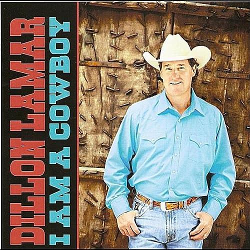 I Am A Cowboy de Dillon Lamar en Amazon Music - Amazon.es